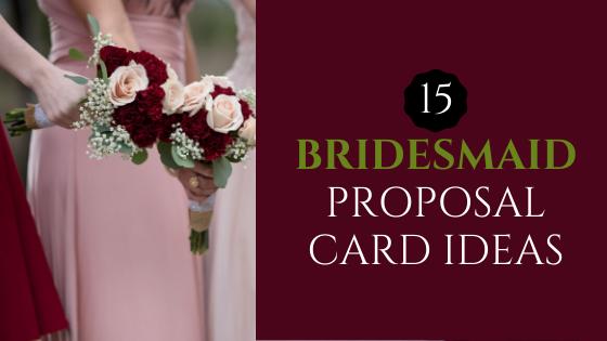 15 Bridesmaid Proposal Card Ideas